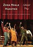 Zora Neale Hurston : collected plays / edited and with an introduction by Jean Lee Cole and Charles Mitchell
