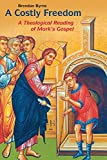 A costly freedom : a theological reading of Mark's gospel / Brendan Byrne