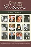 Encounters with holiness : my interviews with Mother Teresa of Calcutta, Dorothy Day, Archbishop Fulton J. Sheen, Catherine de Hueck Doherty, Walter Ciszek,  Leon-Josef Cardinal Suenens, John Cardinal O'Connor, Mother Angelica, and many others / byJohn T. Catoir