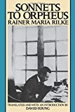 Sonnets to Orpheus / by Rainer Maria Rilke ; translated by M.D. Herter Norton