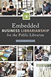 Embedded business librarianship for the public librarian / Barbara A. Alvarez