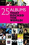 25 albums that rocked the world! / [edited by Chris Charlesworth]