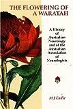 The flowering of a waratah : the history of Australian neurology and of the Australian Association of Neurologists