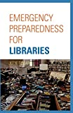 Emergency preparedness for libraries / Julie Todaro