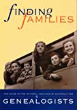 Finding families : the guide to the National Archives of Australia  for genealogists / compiled by Margaret Chambers