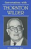 Conversations with Thornton Wilder / edited by Jackson R. Bryer
