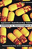 Speed ; and, Kentucky ham / William S. Burroughs, Jr