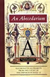 An abecedarium : illuminated alphabets from the court of the Emperor Rudolf II / Lee Hendrix and Thea Vignau-Wilberg