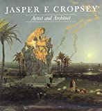 Jasper F. Cropsey, artist and architect : paintings, drawings, and photographs from the collections of the Newington-Cropsey Foundation and the New-York Historical Society / essays by Ella M. Foshay & Barbara Finney ; catalog by Mishoe Brennecke