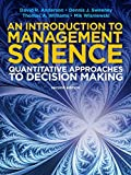 An introduction to management science : quantitative approaches to decision making / David R. Anderson, Dennis J. Sweeney, Thomas A. Williams