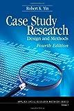 Case study research : design and methods / Robert K. Yin
