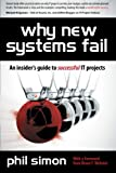 Why New Systems Fail : An Insider's Guide to Successful IT Projects (Revised Edition)
