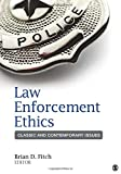 Law enforcement ethics : classic and contemporary issues / edited by Brian D. Fitch