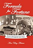 Formula for fortune : how Asa Candler discovered Coca-Cola and turned it into the wealth his children enjoyed / Ann Uhry Abrams