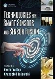 Technologies for smart sensors and sensor fusion / editors, Kevin Yallup, Krzysztof Iniewski