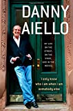 I only know who I am when I am somebody else : my life on the street, on the stage, and in the movies / Danny Aiello with Gil Reavill