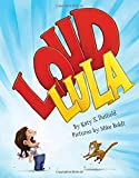 Loud Lula / by Katy S. Duffield ; pictures by Mike Boldt