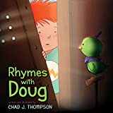 Rhymes with Doug / written and illustrated by Chad J. Thompson