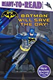 Batman will save the day! / by A.E. Dingee ; illustrated by Patrick Spaziante