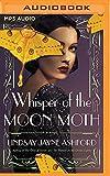 Whisper of the moon moth / Lindsay Jayne Ashford ; read by Elizabeth Knowelden