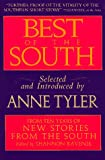 Best of the South : from ten years of New stories from the South edited by Shannon Ravenel / selected and introduced by Anne Tyler