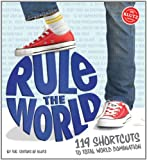 Rule the world : 119 shortcuts to total world domination / by the editors of Klutz