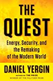 The quest : energy, security and the remaking of the modern world / by Daniel Yergin