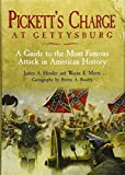 Pickett's charge at Gettysburg : a guide to the most famous attack in American history / James A. Hessler and Wayne E. Motts ; cartography by Steven A. Stanley ; photography by Michael Waricher, Karl Stelly & Steven Stanley