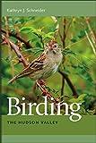 Birding the Hudson Valley / Kathryn J. Schneider