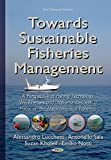 Towards sustainable fisheries management : a perspective of fishing technology weaknesses and opportunities with a focus on the Mediterranean fisheries / Alessandro Lucchetti, Antonello Sala, Suzan Kholeif, Emilio Notti,[editors]