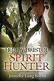 Holly Bristol : spirit hunter / Jennifer Lang Boehl