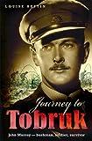 Journey to Tobruk : John Murray - bushman, soldier, survivor / Louise Austin