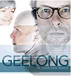 Geelong : in our own words / interviews by Peter Wilmoth ; photography by Julian Kingma