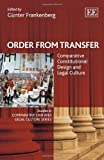 Order from transfer : comparative constitutional design and legal culture / edited by Günter Frankenberg
