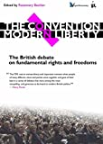 The Convention on Modern Liberty : the British debate on fundamental rights and freedoms / edited by Rosemary Bechler