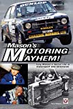 Mason's motoring mayhem : Tony mason's hectic life in motorsport and television