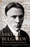 Diaries and selected letters / Mikhail Bulgakov ; translated by Roger Cockrell