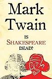 Is Shakespeare dead? Mark Twain