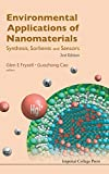 Environmental applications of nanomaterials : synthesis, sorbents and sensors / editors, Glen E. Fryxell, Guozhong Cao