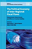 The political economy of inter-regional fiscal flows : measurement, determinants and effects on country stability / edited by Nuria Bosch, Marta Espasa and Albert Solé Ollé