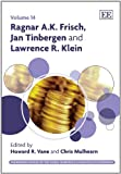 Ragnar A.K. Frisch, Jan Tinbergen and Lawrence R. Klein / edited by Howard R. Vane and Chris Mulhearn