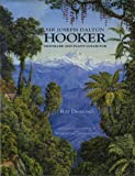 Sir Joseph Dalton Hooker : traveller & plant collector / Ray Desmond ; preface by Sir Ghillean Prance