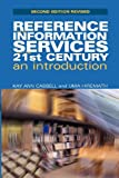 Reference and information services in the 21st century : an introduction / Kay Ann Cassell and Uma Hiremath