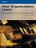 How organizations learn : managing the search for knowledge / Ken Starkey, Sue Tempest, Alan McKinlay