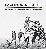 Images of the interior : seven Central Australian photographers / Philip Jones