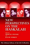 New perspectives on the Haskalah / edited by Shmuel Feiner and David Sorkin