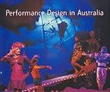 Performance design in Australia / Kristen Anderson and Imogen Ross ; with Eamon D'Arcy, Derek Nicholson and Pamela Zeplin