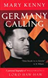 Germany calling : a biography of William Joyce, Lord Haw-Haw / Mary Kenny