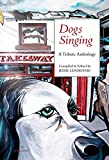 Dogs singing / a tribute anthology ; compiled & edited by Jessie Lendennie