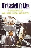O'r Castell i'r Llys : hunangofiant William Hugh Griffith / gydag Idris Thomas